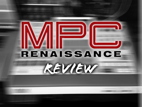 MPC Renaissance Review