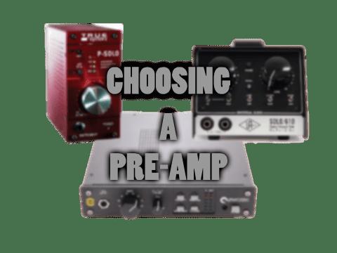 choosing a pre-amp