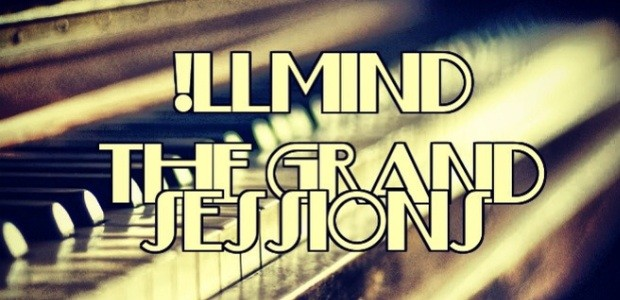 Illmind the grand sessions