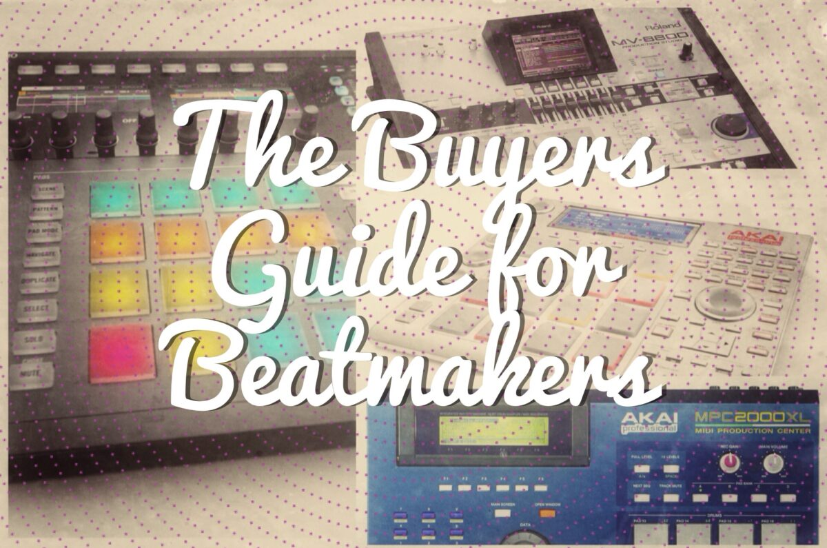 The Buyers guide for Beatmakers