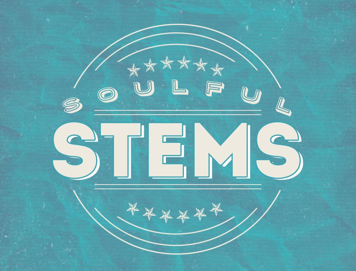 Soulful Stems